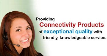 Providing Connectivity Products of exceptional quality with friendly, knowledgeable service.